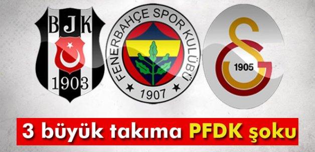 3 büyük takıma PFDK şoku