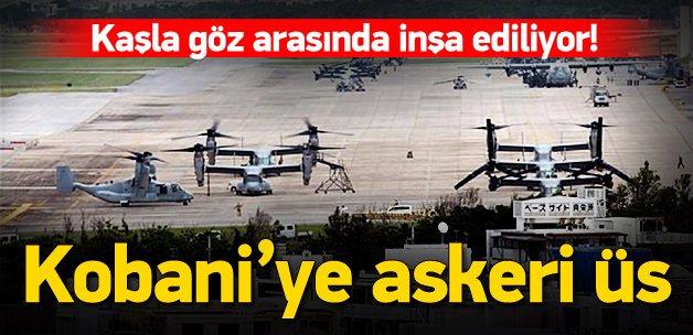 ABD Kobani ve Haseke'de Askeri üs kuruyor