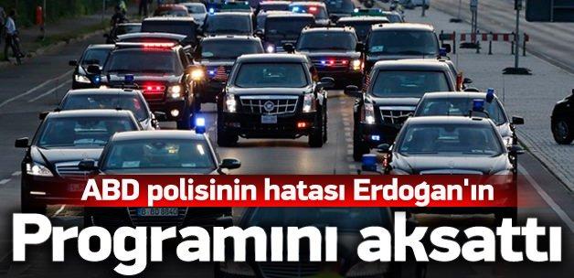 ABD polisinin hatası Erdoğan'ın programını aksattı