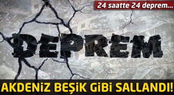 Akdeniz'de 24 saatte 24 deprem
