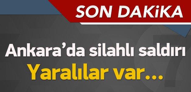 Ankara'da silahlı saldırı: Yaralılar var!