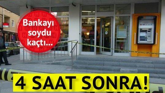 Banka soyguncusu 4 saatte yakalandı