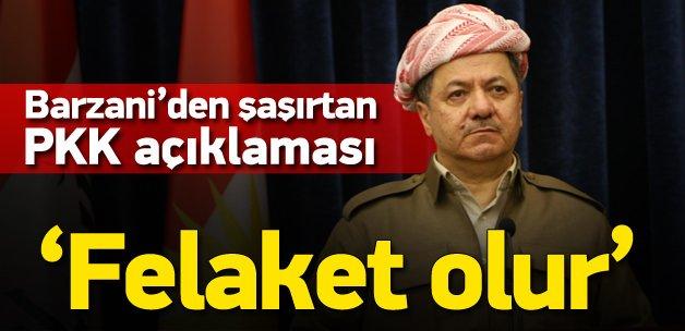 Barzani: PKK çıkarsa büyük felaket olur