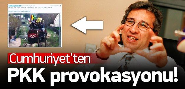 Cumhuriyet Gazetesi'nden PKK provokasyonu