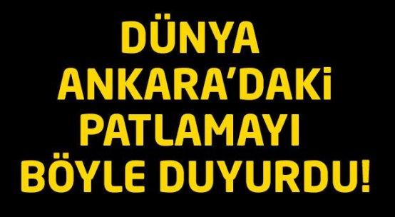 Dünya Ankara'daki patlamayı böyle duyurdu!