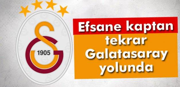 Efsane kaptan tekrar Galatasaray yolunda