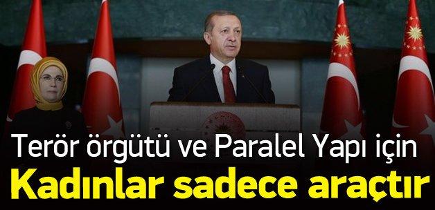 Erdoğan'dan kadınlar için terör uyarısı