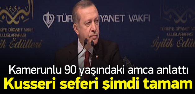 Erdoğan Kamerunlu amcanın Türkiye'sini anlattı