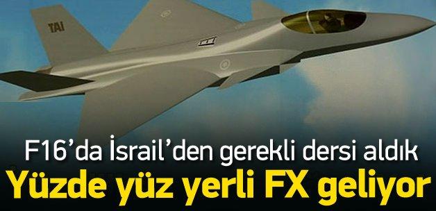 F16'dan ders aldık FX yerli olacak