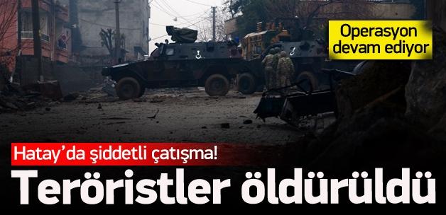 Hatay'da teröristler öldürüldü