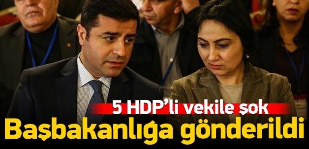 HDP'li 5 vekil hakkındaki fezleke Başbakanlık'ta!