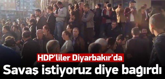 HDP'liler savaş istiyoruz diye bağırdı