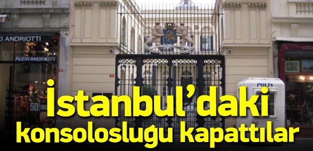 Hollanda'nın İstanbul başkonsolosluğu kapatıldı