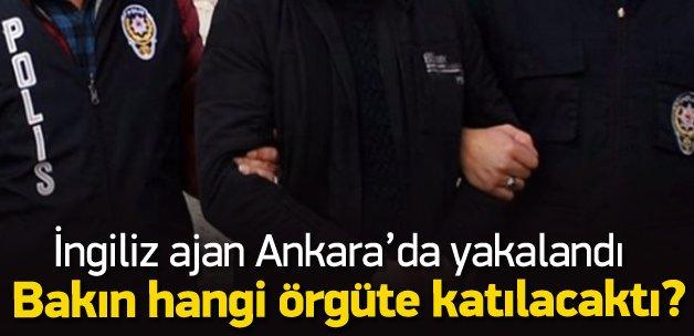 İngiliz ajan Ankara'da yakalandı