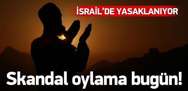 İsrail'de ezanın yasaklanması oylanacak