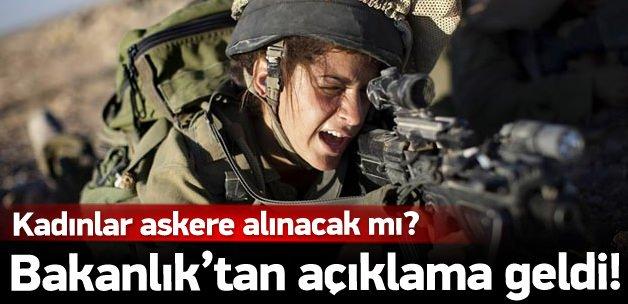 'Kadınlar askere alınacak' iddiasına açıklama