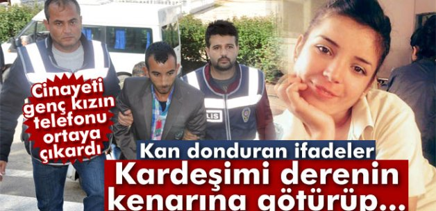 Kan donduran cinayeti genç kızın telefonu ortaya çıkardı