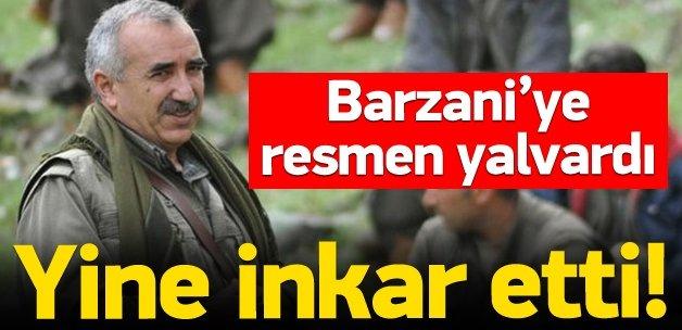 Karayılan Barzani'ye resmen yalvardı