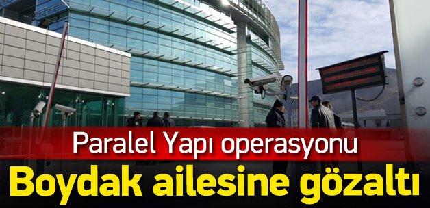 Kayseri'de Boydak ailesine gözaltı
