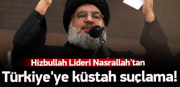 Nasrallah'tan Türkiye'ye küstah suçlama!
