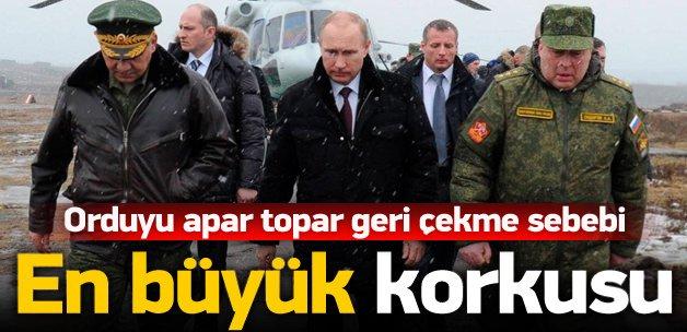 Neden şimdi? Putin bu ihtimalden korktu!