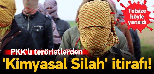 PKK'lılardan 'Kimyasal Silah' itirafı!