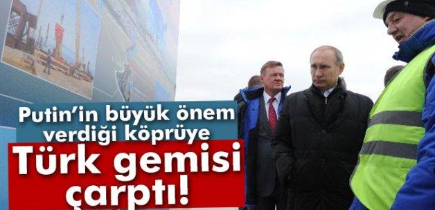 Putin'in inşa ettiği Kırım köprüsüne Türk gemisi çarptı