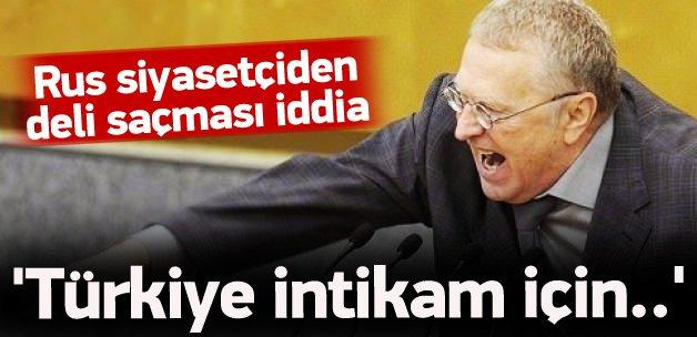 Rus siyasetçiden deli saçması Türkiye iddiası