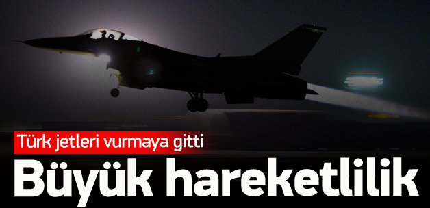 Türk jetleri vurmak için gitti