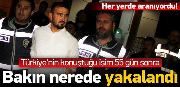 Türkiye'nin konuştuğu isim 55 gün sonra yakalandı