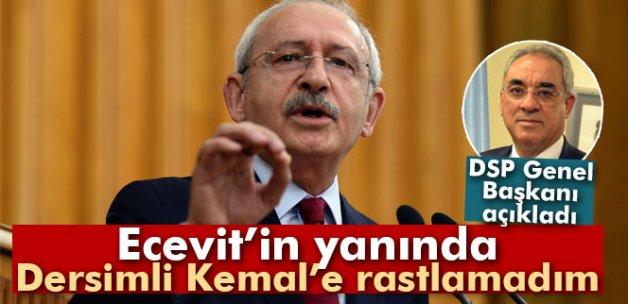 Aksakal: 'Ecevit'in yanında Dersimli Kemal'e rastlamadım'