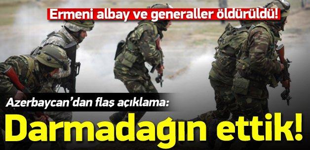 Azerbaycan'dan açıklama: Darmadağın ettik!