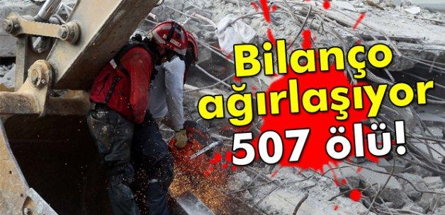 Bilanço ağırlaşıyor: 507 ölü!