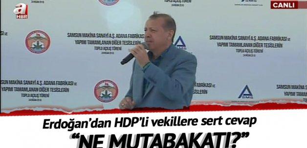 Cumurbaşkanı Erdoğan: Ne Dolmabahçe mutabakatı?