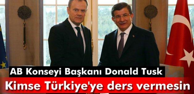 Donald Tusk:Türkiye'ye bu konuda kimse ders vermesin