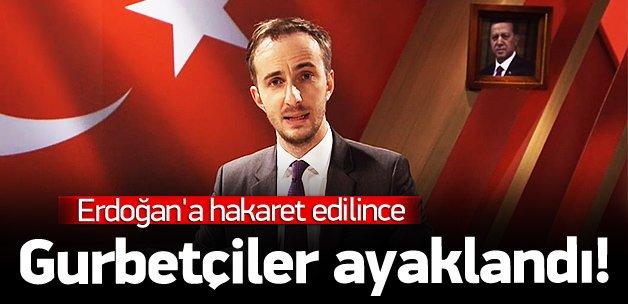 Erdoğan'a hakaret edilince gurbetçiler ayaklandı