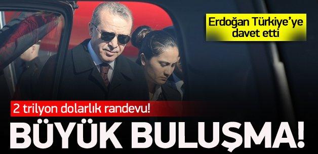 Erdoğan'dan 2 trilyon dolarlık randevu