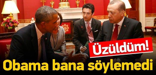 Erdoğan: Obama'nın açıklamasına üzüldüm!