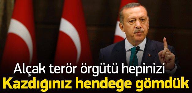 Erdoğan: PKK hendeğe gömülen bir terör örgütüdür