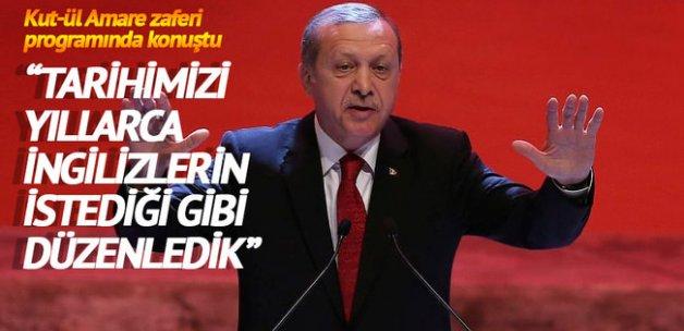 """Erdoğan: """"Resmi tarihimizi yıllarca İngilizlerin istediği gibi düzenledik"""""""