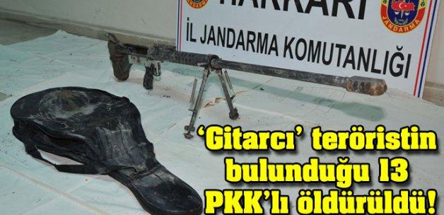 'Gitarcı' teröristin bulunduğu 13 PKK'lı öldürüldü