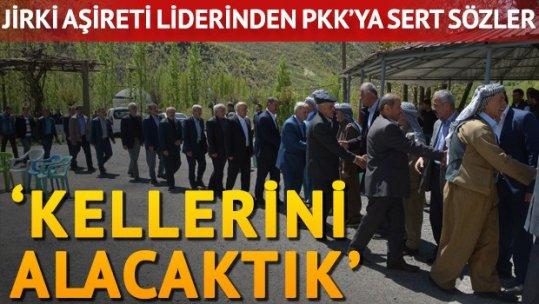 Jirki aşiretinin liderinden PKK'ya sert sözler
