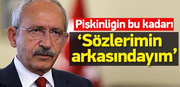 Kemal Kılıçdaroğlu: Sözlerimin arkasındayım