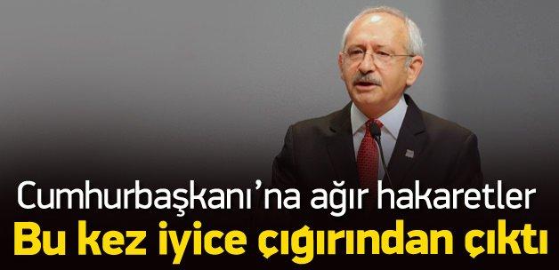 Kılıçdaroğlu'ndan Erdoğan'a ağır hakaretler