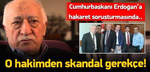 O hakimden Erdoğan'a hakarete skandal gerekçe!