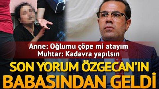 Özgecan'ın katili Suphi Altındöken'in annesi: Oğlumu çöpe mi atayım