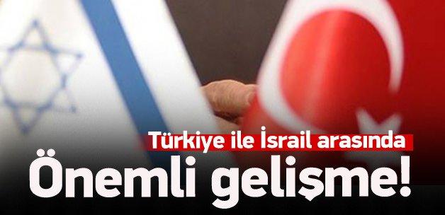 Türkiye ile İsrail anlaşmasında önemli gelişme!