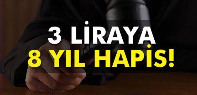 3 liraya 8 yıl hapis