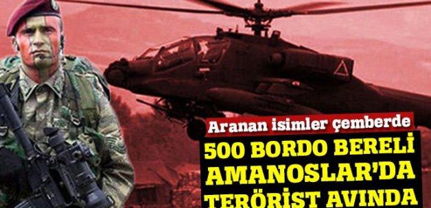 500 bordo bereli Amanoslar'da terörist avında