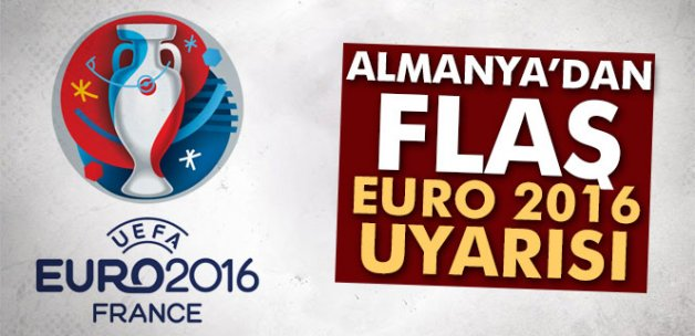 Almanya'dan EURO 2016'da saldırı uyarısı
